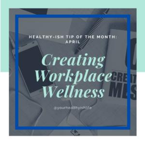 creating workplace wellness